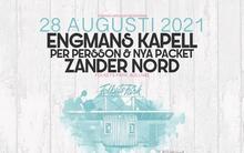 Engmans Kapell, Zander Nord, Per Persson & Nya Packet - OBS flyttat till 2021, 28 augusti
